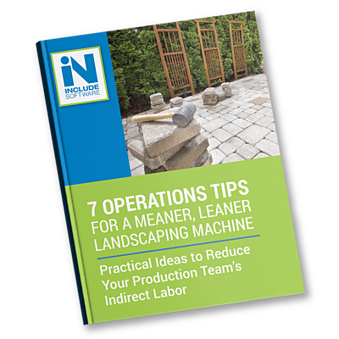 Landscaping operations tips to reduce indirect hours
