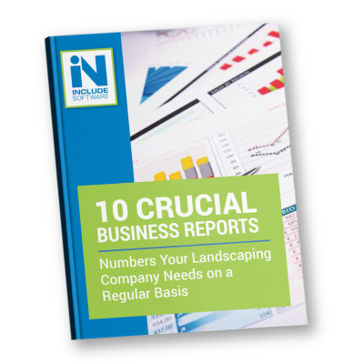 10 Crucial Reports for Landscaping Businesses
